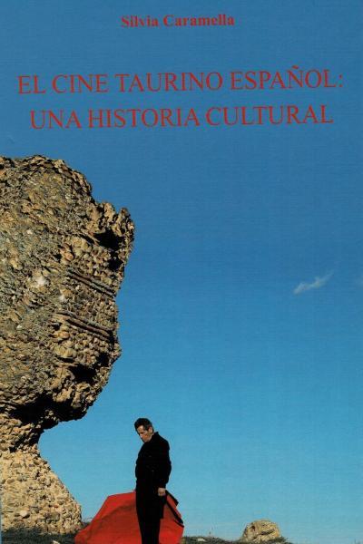 El Cine Taurinos Español. Una Historia Cultural
