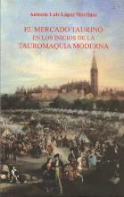 El mercado taurino en los inicios de la tauromaquia moderna